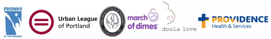 Client Logos: Friends of the Children, Urban League of Portland, Wisconsin Guild of Midwives, March of Dimes, Doula Love, Providence Health & Services